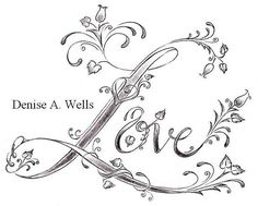 """Love"" Tattoo design by Denise A. Wells by ♥Denise A. Wells♥, via Flickr"