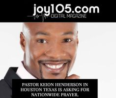 Thank you Joy 105.com for this article featuring the One Nation One Prayer Nationwide prayer of Healing organized by Pastor Keion Henderson and The Lighthouse Church.   To read the whole article please visit: http://www.joy105.com/pastor-keion-henderson-in-houston-texas-is-asking-for-nationwide-prayer/