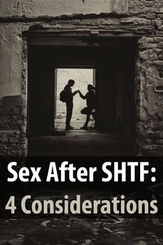 If you choose to have sex after the SHTF, you need to be very safe, especially since you might not have the luxury of hospitals.