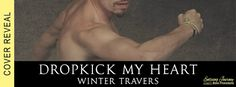 Renee Entress's Blog: [Cover Reveal + Giveaway] Dropkick My Heart by Win...