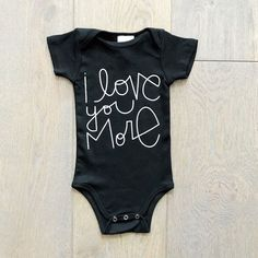 i love you more quote bodysuit onesie onsie onzie layette newborn baby boy baby girl trendy hipster modern baby clothes gender neutral unisex outfit baby shower gift mom to be #BabyShower