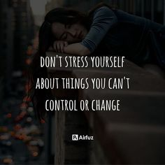 Don't stress yourself about things you can't control or change. Life is unpredictable. And things won't always go your way. But no matter what, you need to stay positive and take whatever life throws at you and make something out of it.  #motivationalquotes #inspirationalquotes #successquotes #quoteoftheday #instaquotes #leadership #entrepreneurship #lifequotes #inspiration #motivation #airfuz