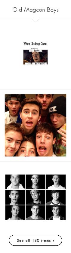"""""""Old Magcon Boys"""" by polyvoretrendss ❤ liked on Polyvore featuring random, magcon, people, boys, magcon boys, pictures, youtubers, peeps, taylor and taylor caniff"""