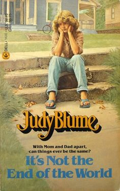 It's Not the End of the World by Judy Blume. This was my FAVORITE book when I was a pre-teen and helped me through my parents' divorce. Ya Books, Good Books, Books To Read, Wicked Book, Old And Teen, Books For Teens, Vintage Children's Books, My Childhood Memories, Love Book