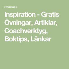 Inspiration - Gratis Övningar, Artiklar, Coachverktyg, Boktips, Länkar Math Equations, Inspiration, Biblical Inspiration, Motivation