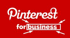 Use Pinterest for Business: pin your business
