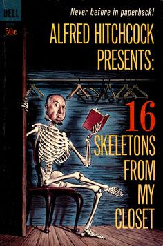 """Alfred Hitchcock Presents: 16 Skeletons From My Closet"", Dell Book No. 8011, 1963"