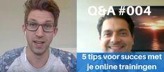 Q&A #004(video) 5 tips voor succes met je online training