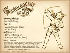 Toxophilite: A student or lover of archery. Small Words, New Words, Cool Words, Word Up, Word Of The Day, Emotion Words, Idioms And Proverbs, Writers Help, Foreign Words