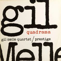 "Quadrama by the Gil Melle Quartet, Prestige 12"" LP 7097, 1956, cover design by Reid Miles, from A Modernist"