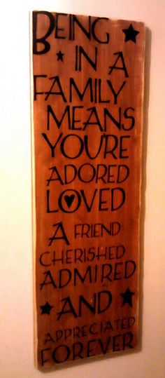 Family quote....I would leave out the 'A friend' part because it doesn't quite fit...