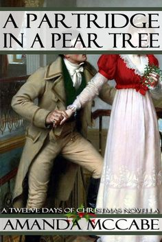 A Partridge In A Pear Tree: A Regency Christmas Novella: Tw...
