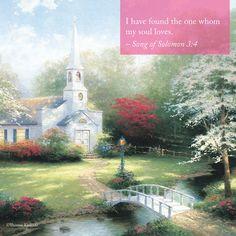 "Sunday Inspiration. ""Hometown Chapel"" - Thomas Kinkade - 1995 - #ValentinesDay #Inspirationalquote"
