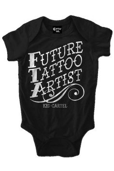 FUTURE TATTOO ARTIST INFANT ONE PIECE W/SNAP $19.95 at www.rebelcircus.com