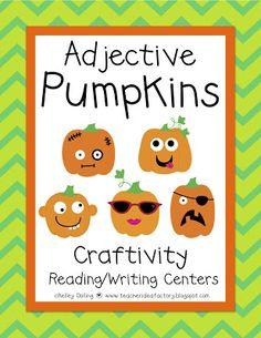 Teacher Idea Factory: PUMPKIN ADJECTIVES - CRAFTIVITY + CENTERS  So cute!