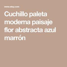 Cuchillo paleta moderna paisaje flor abstracta azul marrón