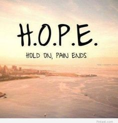 Hold On. Pain Ends.