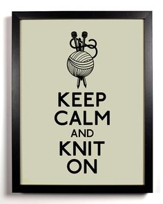 Keep Calm and Knit On (Needles and Wool) 8 x 10 Print Buy 2 Get 1 FREE  Etsy KeepCalmAndStayGold $8.99