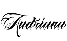 Tattoo Name Audriana Using The Font Style Anha Queen Script