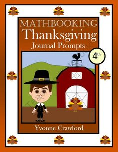 Thanksgiving Mathbooking - Math Journal Prompts (4th grade) - Common Core from Yvonne Crawford on TeachersNotebook.com (33 pages)