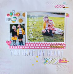 cute scrapbook - love the picture with the white text - I gave you my whole heart and you can keep it forever and ever and ever...