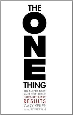 The One Thing: The Surprisingly Simple Truth Behind Extraordinary Results by Gary Keller, http://www.amazon.com/dp/1885167776/ref=cm_sw_r_pi_dp_0Up6qb02V6DJ5