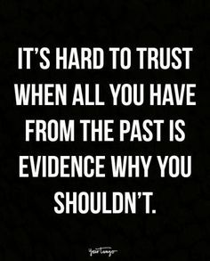 """16 Quotes For When You Cheated And Want To Reconnect With Your Partner """"It's hard to trust when all you have from the past is evidence why you shouldn't. Quotes Deep Feelings, Mood Quotes, Positive Quotes, Gut Feeling Quotes, Badass Quotes, Real Quotes, Lie To Me Quotes, Famous Quotes, Wisdom Quotes"""