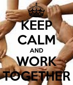 keep calm and work together