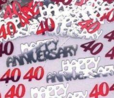 Red & silver happy 40th anniversary table confetti http://www.wfdenny.co.uk/p/red-silver-happy-40th-anniversary-table-confetti/5369/