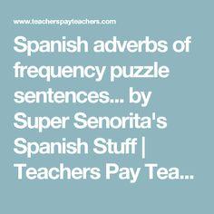 Spanish adverbs of frequency puzzle sentences... by Super Senorita's Spanish Stuff | Teachers Pay Teachers