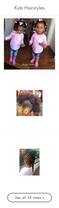 """""""Kids Hairstyles"""" by nasza100 ❤ liked on Polyvore featuring hair, kids, hairstyles, pictures, people, babies, adrianna, children, beauty products and haircare"""