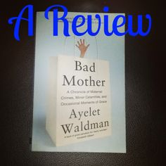 Bad Mother by yelet Waldman #review