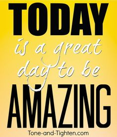 Am I right??? Do something amazing today. #fitness #motivation from Tone-and-Tighten.com