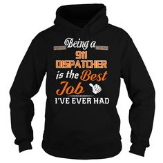 Being A 911 Dispatcher Is The Best Job T-Shirt #gift #ideas #Popular #Everything #Videos #Shop #Animals #pets #Architecture #Art #Cars #motorcycles #Celebrities #DIY #crafts #Design #Education #Entertainment #Food #drink #Gardening #Geek #Hair #beauty #Health #fitness #History #Holidays #events #Home decor #Humor #Illustrations #posters #Kids #parenting #Men #Outdoors #Photography #Products #Quotes #Science #nature #Sports #Tattoos #Technology #Travel #Weddings #Women
