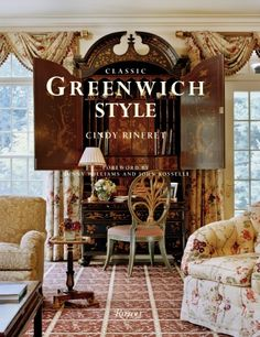 Classic Greenwich Style  Written by Cindy Rinfret