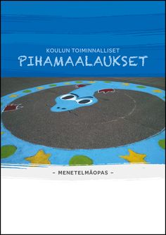Koulun toiminnalliset pihamaalaukset Activity Games, Activities, Outdoor School, Learning Environments, Occupational Therapy, Classroom Management, Playground, Art Projects, Preschool
