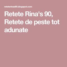 Retete Rina's 90, Retete de peste tot adunate Health Fitness, Fitness, Health And Fitness