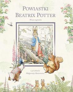 """""""Powiastki Beatrix Potter"""" w tłumaczeniu Małgorzaty Musierowicz"""