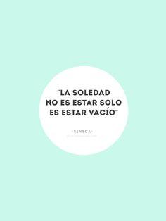 """""""La soledad no es estar solo, es estar vacío"""" :("""