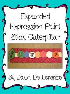 This FREEBIE is designed to supplement a very popular, powerful, and effective method known as the Expanding Expression Tool.  You can use this caterpillar in two ways: You may create one for a desk top, or you may create it to use with a paint stick.