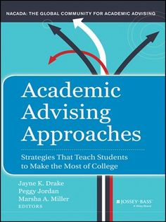 Academic Advising Approaches: Strategies that Teach Students to Make the Most of College by Jayne Drake