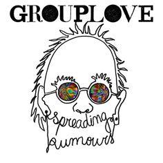Grouplove: Spreading Rumors