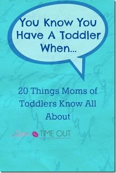 You Know You Have A Toddler When…. -