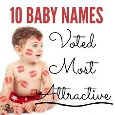 These attractive baby names have unique characteristics that people love! Check out these popular baby names that have attractive pronunciations, spellings, and endings!