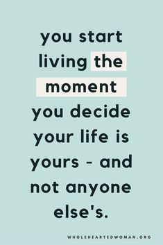 inspirational quotes motivational quotes motivation personal growth and development quotes to live by mindset selfcare wholehearted woman . Now Quotes, Words Quotes, Quotes To Live By, Motivational Quotes, Inspirational Quotes, Sayings, Positive Quotes For Life Encouragement, Positive Quotes For Life Happiness, Wisdom Quotes