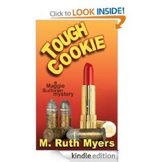 Tough Cookie (Maggie Sullivan mysteries): M. Ruth Myers: Amazon.com: Kindle Store Free for a limited time.