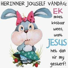 Afrikaanse Quotes, Easter Quotes, Goeie More, Inspirational Qoutes, Christian Messages, Special Quotes, Good Morning Wishes, True Words, Me Quotes