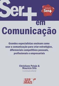 Organizado por Christiane Pelajo e Maurício Sita, a obra reúne experiências e reflexões de diferentes profissionais sobre o papel da comunicação.