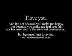 I love you just because.
