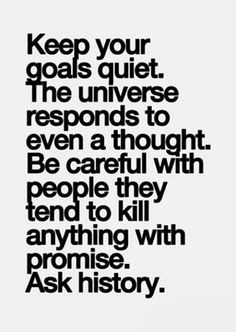 Keep your goals quiet....